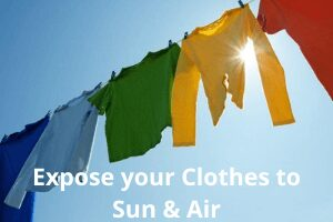 Expose your Clothes to Sun & Air