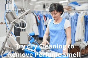 Last but not the least, Try dry Cleaning