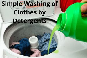 Simple Washing of Clothes by Detergents