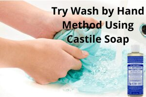 Try Wash by Hand Method Using Castile Soap
